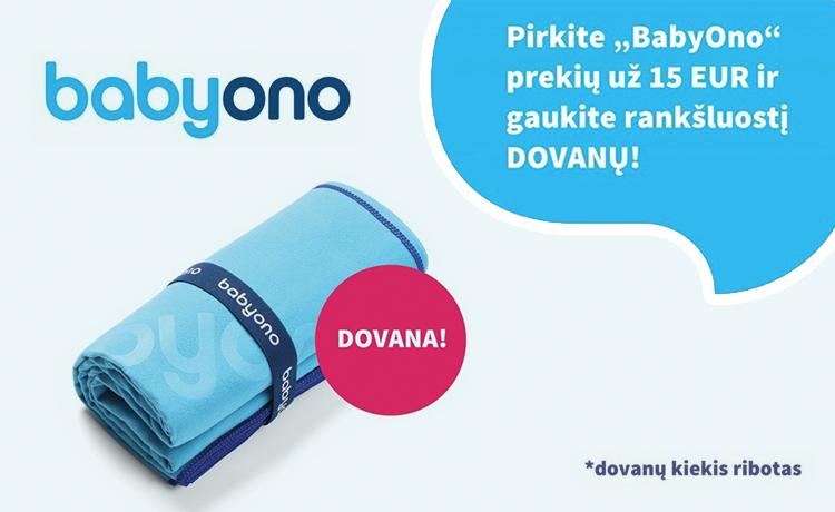 Pirkite BabyOno prekių už 15 Eur ir gaukite rankšluostį DOVANŲ!